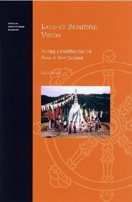 Land of Beautiful Vision: Making a Buddhist Sacred Space in New Zealand